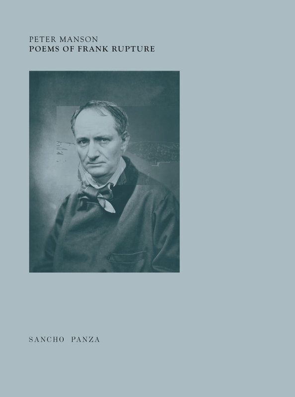 Poems of Frank Rupture, by Peter Manson